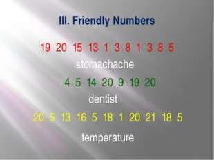 III. Friendly Numbers 19 20 15 13 1 3 8 1 3 8 5 4 5 14 20 9 19 20 20 5 13 16