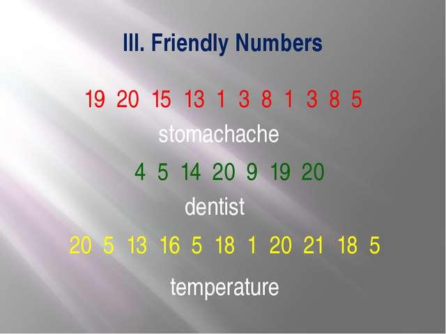 III. Friendly Numbers 19 20 15 13 1 3 8 1 3 8 5 4 5 14 20 9 19 20 20 5 13 16...