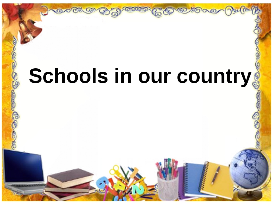 Schools in our country