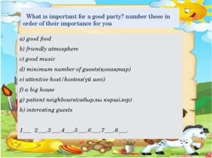 What is important for a good party? number these in order of their importanc