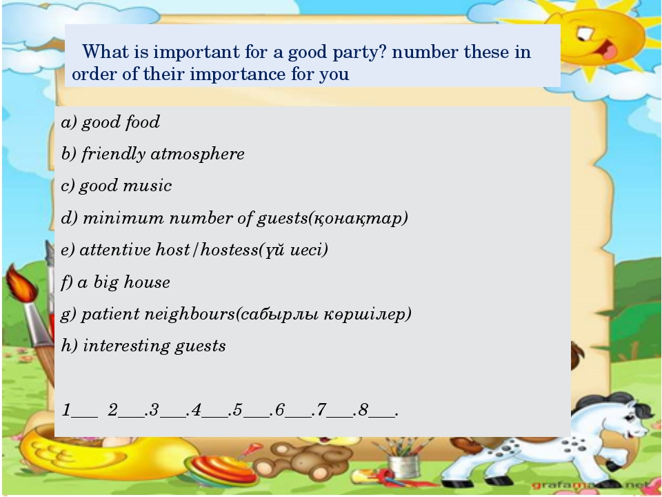 What is important for a good party? number these in order of their importanc...