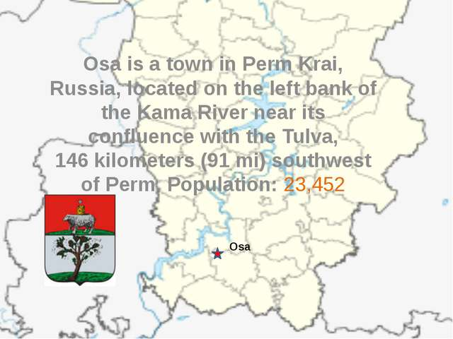 Osa is a town in Perm Krai, Russia, located on the left bank of the Kama Rive...