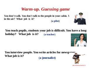 (a journalist) Warm-up. Guessing game You don't walk. You don't talk to t
