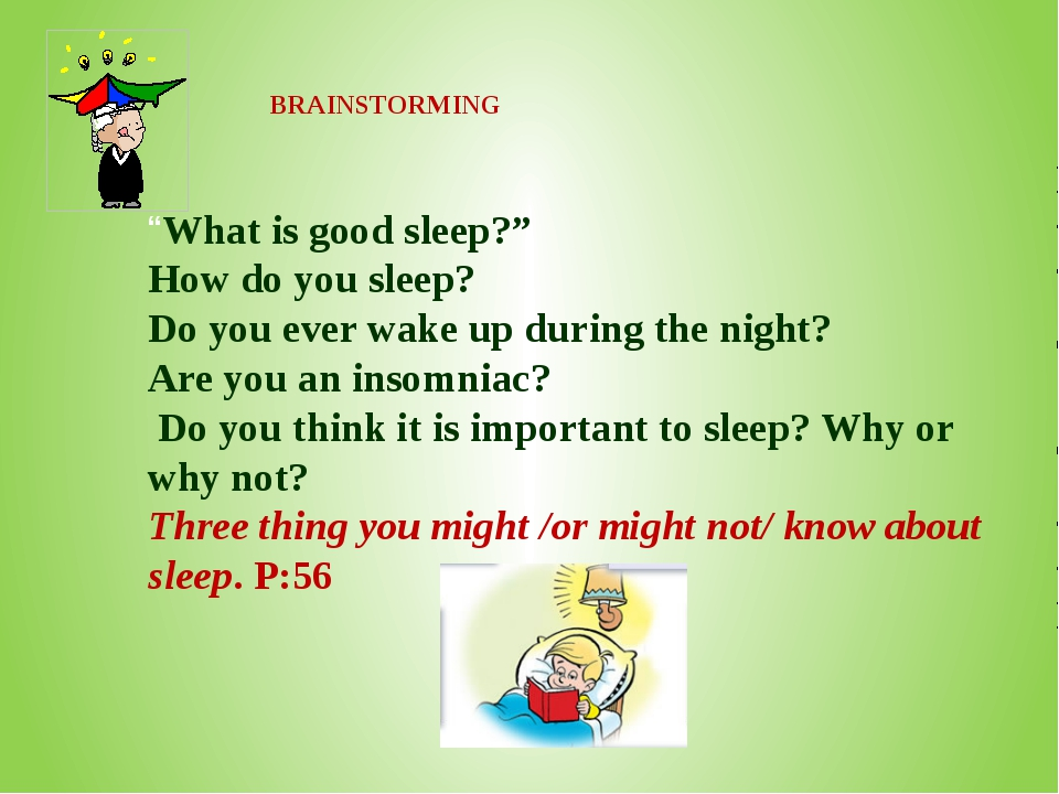 "BRAINSTORMING ""What is good sleep?"" How do you sleep? Do you ever wake up du..."