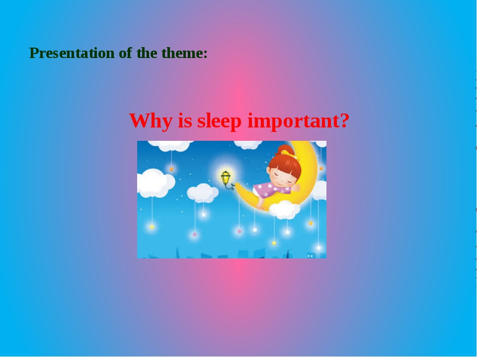 Why is sleep important? Presentation of the theme: