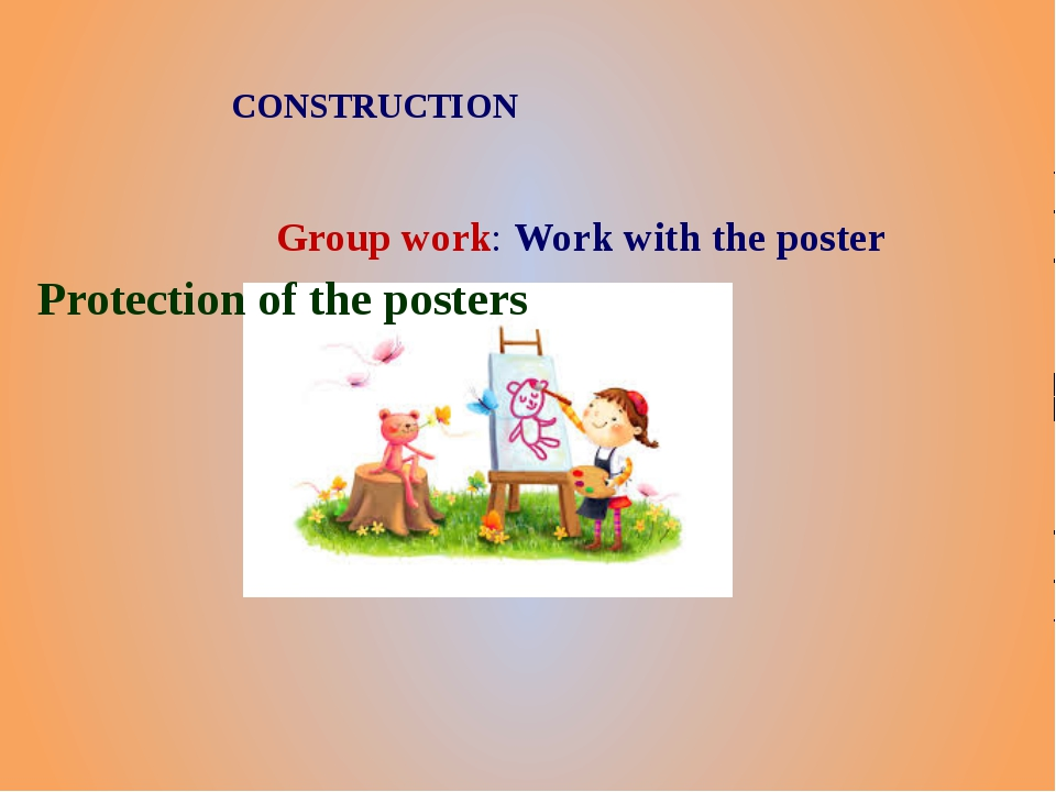 Group work: Work with the poster CONSTRUCTION Protection of the posters
