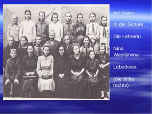 Jurii Gagarin In der Schule Die Lehrerin Nina Wasiljewna Lebedewa (die dritte
