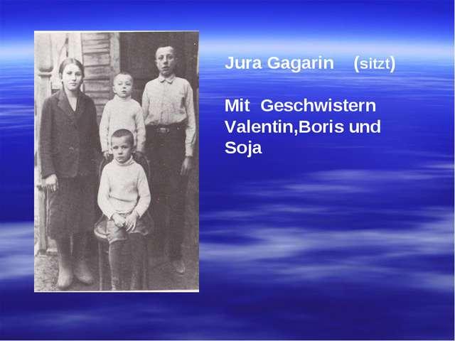 Jura Gagarin (sitzt) Mit Geschwistern Valentin,Boris und Soja