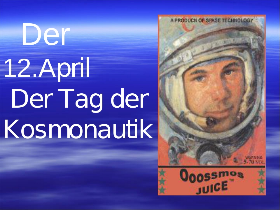 Der 12.April Der Tag der Kosmonautik