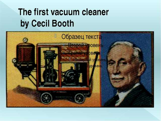 The first vacuum cleaner by Cecil Booth
