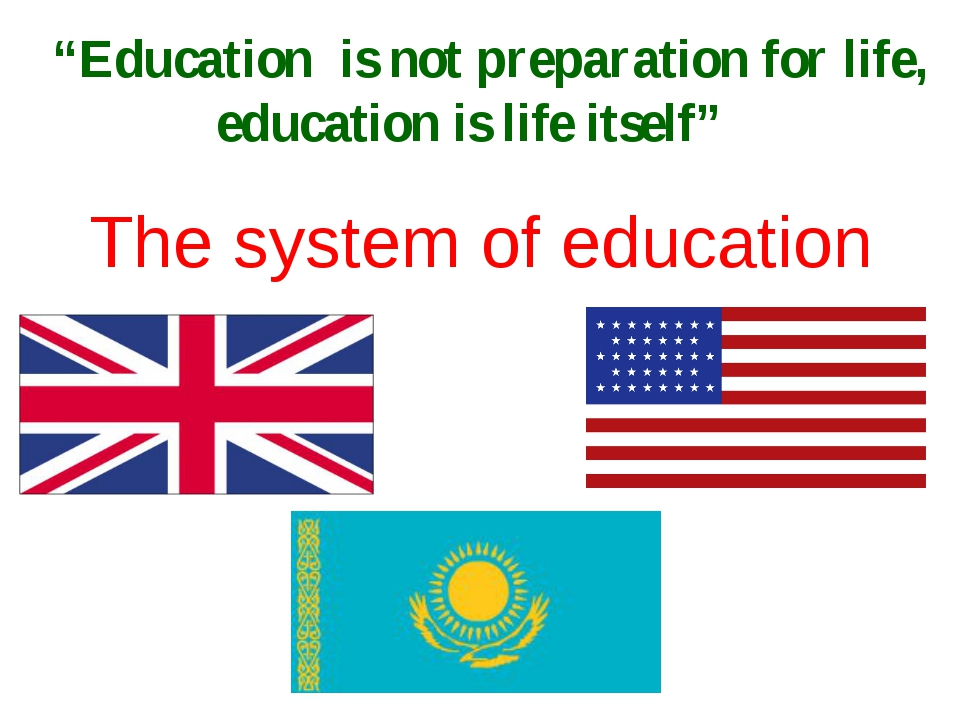 """The system of education """"Education is not preparation for life, education is..."""