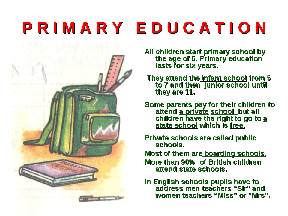 P R I M A R Y E D U C A T I O N All children start primary school by the age...
