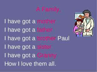 I have got a mother I have got a father I have got a brother Paul I have got
