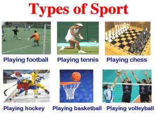 Playing football Playing tennis Playing chess Playing hockey Playing basketba