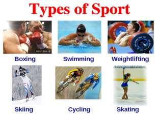 Boxing Swimming Weightlifting Skiing Cycling Skating
