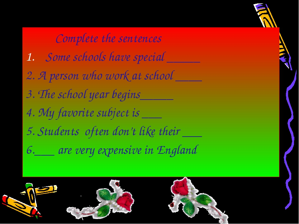 Complete the sentences Some schools have special _____ 2. A person who work...