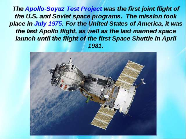The Apollo-Soyuz Test Project was the first joint flight of the U.S. and Sovi...