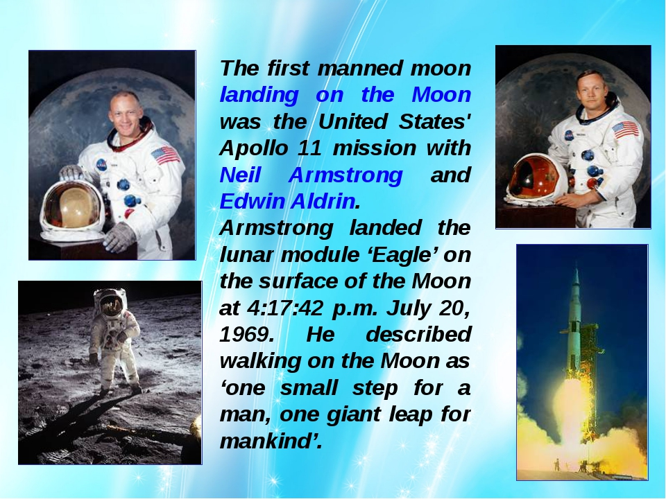 The first manned moon landing on the Moon was the United States' Apollo 11 mi...