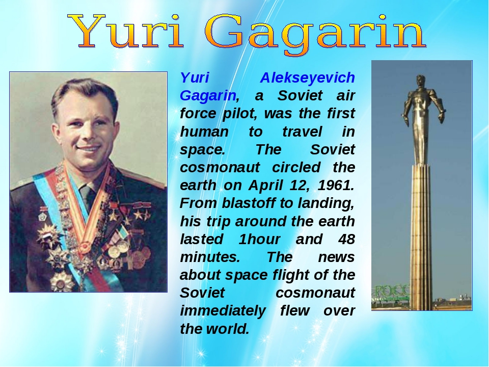 Yuri Alekseyevich Gagarin, a Soviet air force pilot, was the first human to t...
