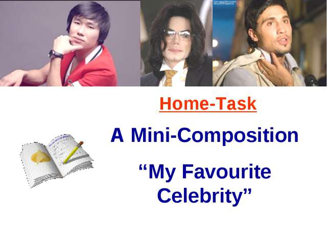 "A Mini-Composition ""My Favourite Celebrity"" Home-Task"