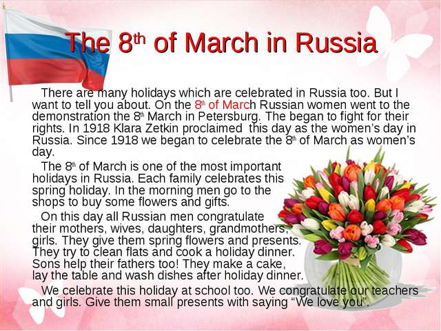 The 8th of March in Russia There are many holidays which are celebrated in Ru...