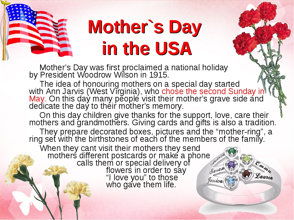 Mother's Day was first proclaimed a national holiday by President Woodrow Wil...