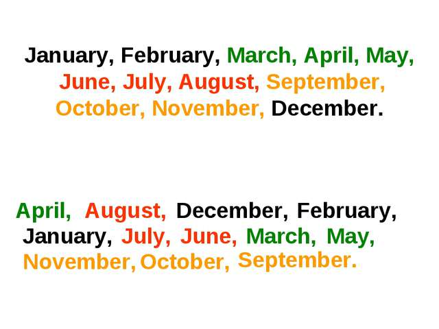 January, February, March, April, May, June, July, August, September, October,...