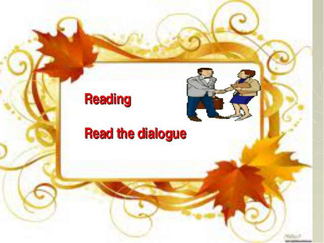 Reading Read the dialogue
