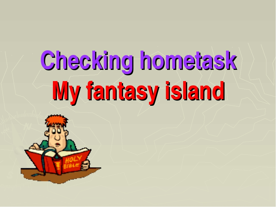 Checking hometask My fantasy island
