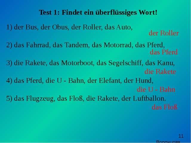 Test 1: Findet ein überflüssiges Wort! der Bus, der Obus, der Roller, das Au...