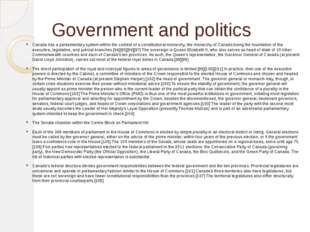 Government and politics Canada has a parliamentary system within the context