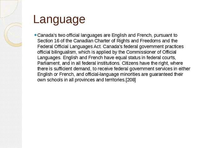 Language Canada's two official languages are English and French, pursuant to...