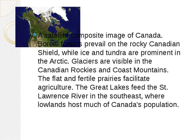 A satellite composite image of Canada. Boreal forests prevail on the rocky C...