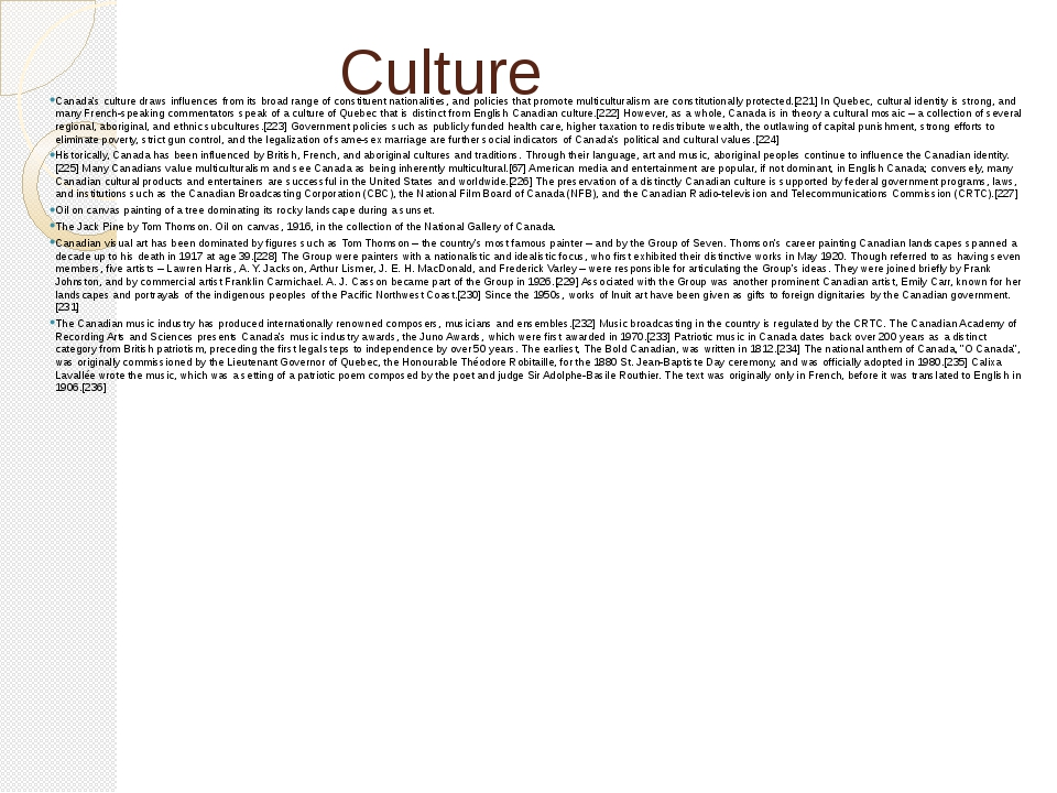 Culture Canada's culture draws influences from its broad range of constituent...