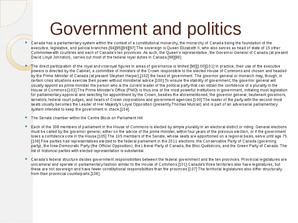 Government and politics Canada has a parliamentary system within the context...