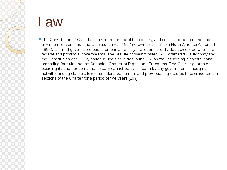 Law The Constitution of Canada is the supreme law of the country, and consist...