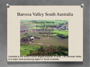 Barossa Valley South Australia Australia is the world's fourth largest export