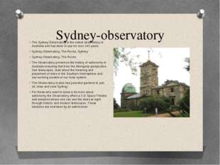 Sydney-observatory The Sydney Observatory is the oldest observatory in Austra