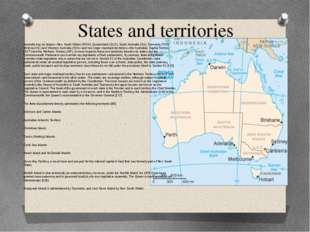 States and territories Australia has six states—New South Wales (NSW), Queens
