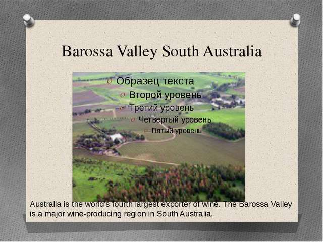 Barossa Valley South Australia Australia is the world's fourth largest export...