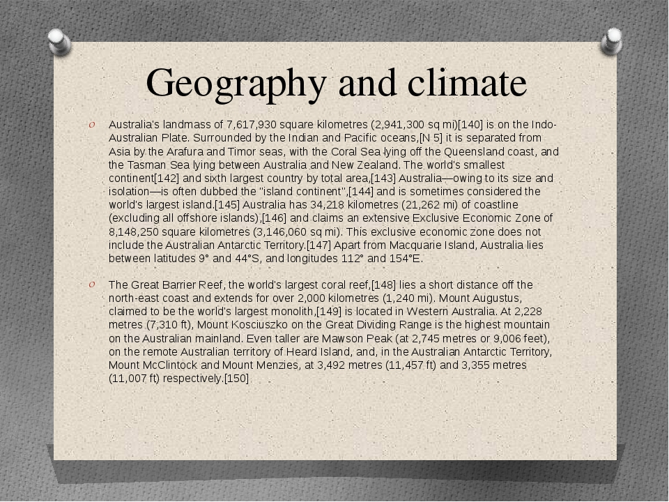 Geography and climate Australia's landmass of 7,617,930 square kilometres (2,...
