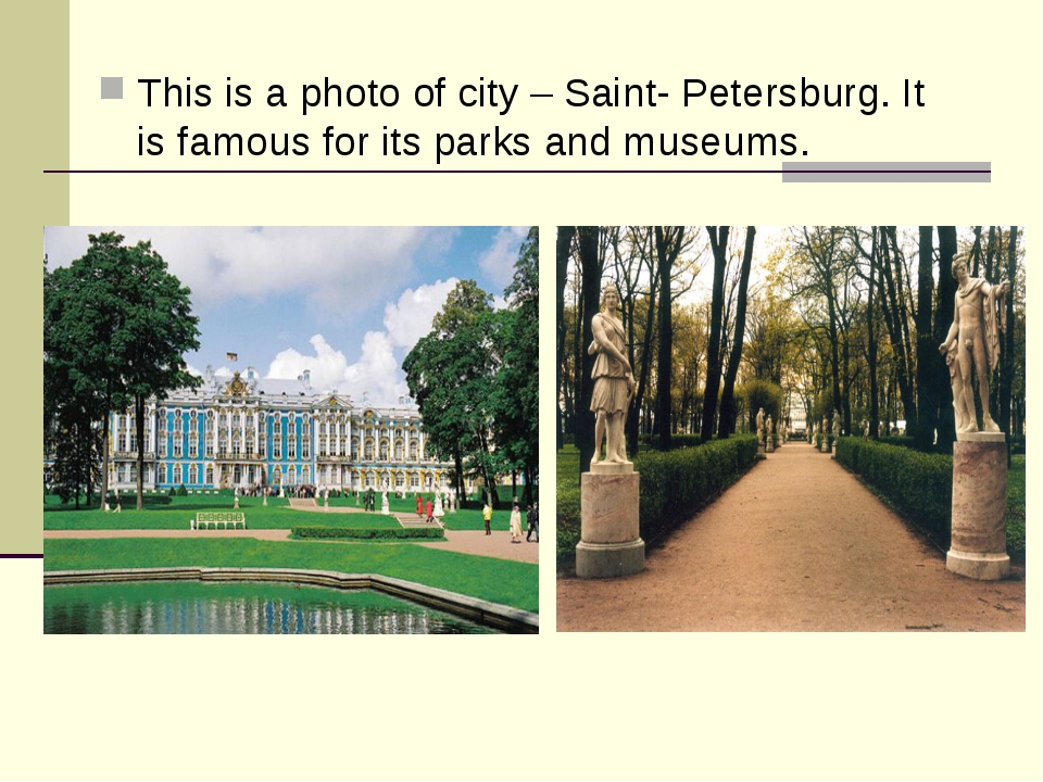 This is a photo of city – Saint- Petersburg. It is famous for its parks and m...