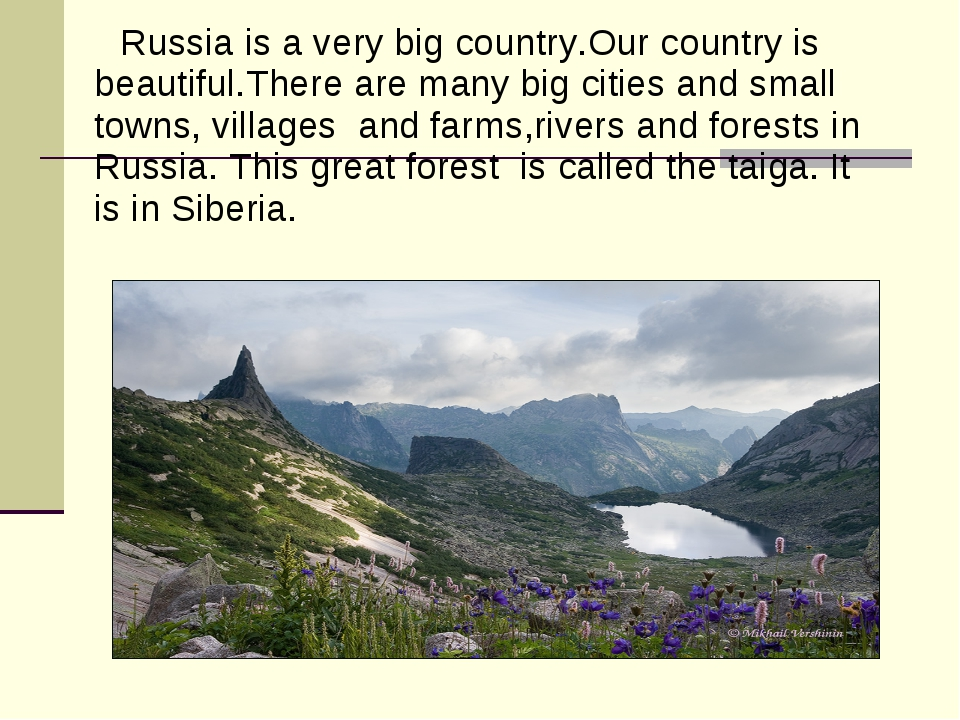 Russia is a very big country.Our country is beautiful.There are many big cit...