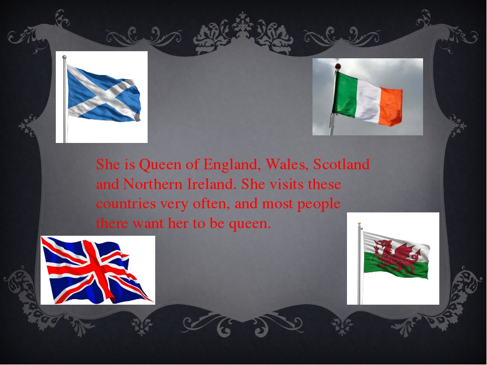 She is Queen of England, Wales, Scotland and Northern Ireland. She visits the...