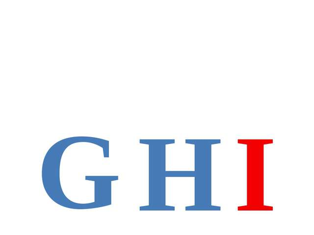 G H I