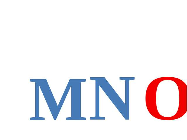 M N O