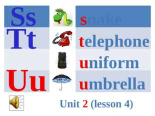 snake telephone uniform umbrella Unit 2 (lesson 4) Ss Tt Uu