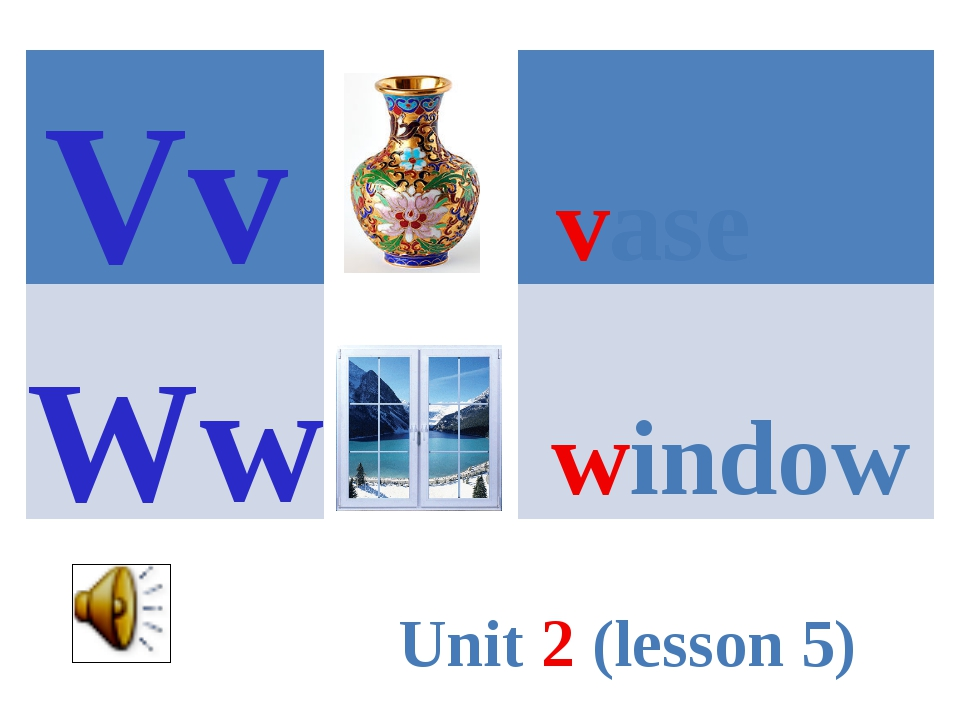 vase window Vv Ww Unit 2 (lesson 5)