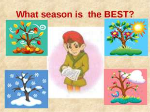 What season is the BEST?