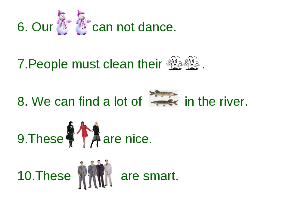 6. Our can not dance. 7.People must clean their . 8. We can find a lot of in...